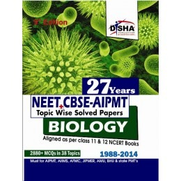 27 Years NEET/ CBSE-PMT Topic wise Solved Papers BIOLOGY (1988 - 2014)