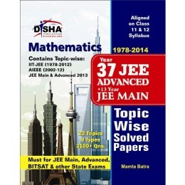 37 Years IIT-JEE Advanced + 13 yrs JEE Main Topic-wise Solved Paper MATHEMATICS