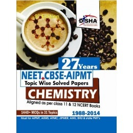 27 Years NEET/ CBSE-PMT Topic wise Solved Papers Chemistry (1988 - 2014)