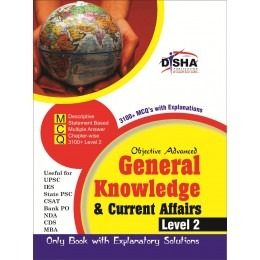Objective General Knowledge & Current Affairs level 2 for UPSC/ IES/ State PCS/ CSAT/ Bank