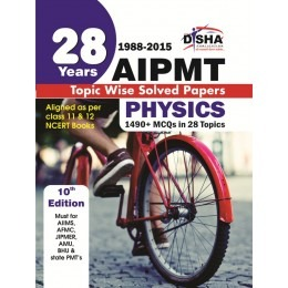 28 Years CBSE-AIPMT Topic wise Solved Papers PHYSICS (1988 - 2015) 10th Edition
