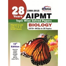 28 Years CBSE-AIPMT Topic wise Solved Papers BIOLOGY (1988 - 2015) 10th Edition