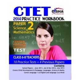 CTET 2014 Practice Workbook Paper 2 - Science/ Maths - English (4 Solved + 10 Mock