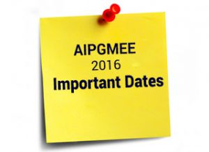 AIPGMEE 2016 ANNOUNCEMENT: IMPORTANT DATES, CHECK NOW