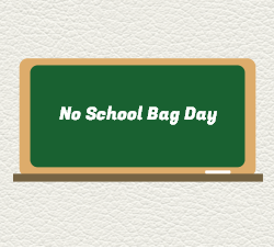 NO school bag day
