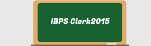IBPS Clerk 2015 – All You Need to Know