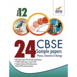 24 CBSE Sample Papers for Class 12 Physics, Chemistry, Biology