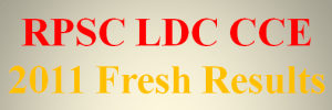 Rajasthan Public Service Commission Declares Results of LDC Combined Competitive exams 2011