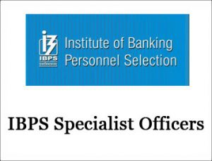 Call letters of IBPS Specialist Officers (SO) VI released