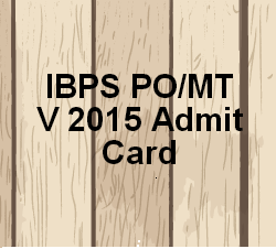 IBPS PO/MT V 2015: Admit card on site