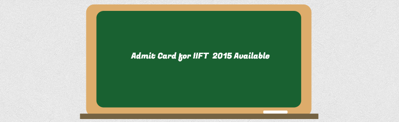 IIFT admit cards available