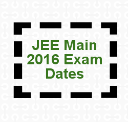 JEE Main 2016 Exam Dates