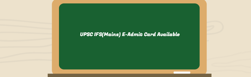 UPSC IFS E-Admit Card available