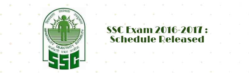 SSC Exam 2016- 2017 : Schedule Released