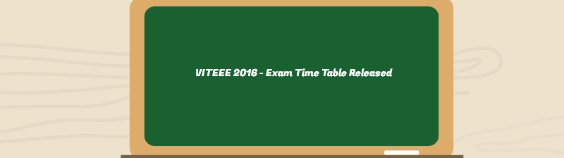VITEEE 2016 Exam Time Table Released