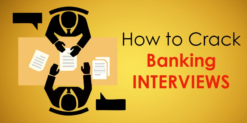 How to crack banking interviews