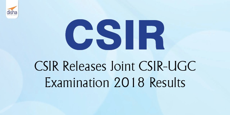 Joint CSIR-UGC Examination 2018 Results