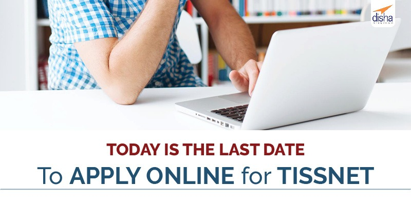 TISSNET last date to apply