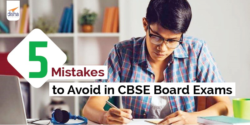 Mistakes to Avoid in CBSE Board Exams
