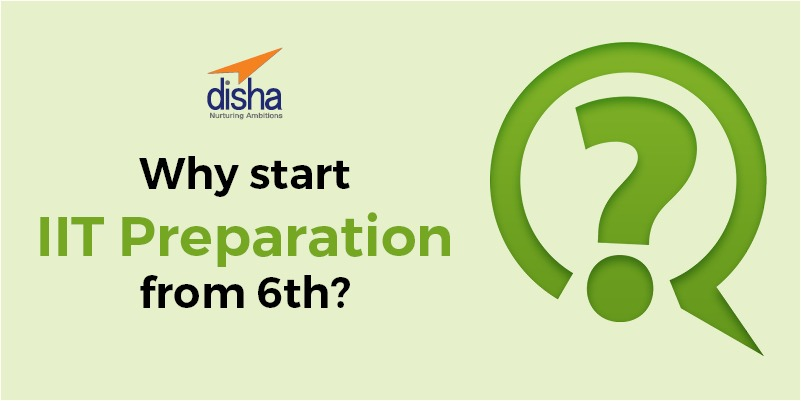 Why start IIT Preparation from 6th