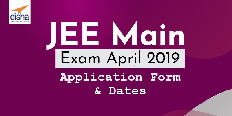 JEE Main Exam April 2019 - Application Form & Dates