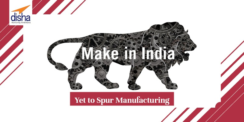 Make in India – Yet to Spur Manufacturing
