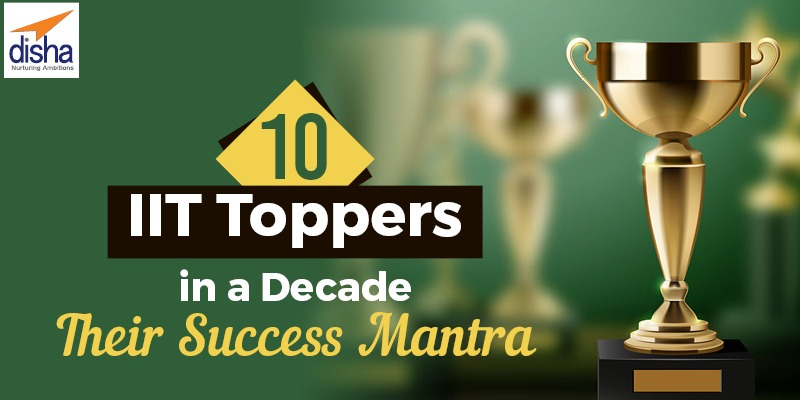 10 IIT Toppers in a Decade