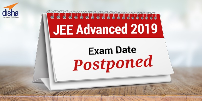 JEE (Advanced) 2019 Exam Date Postponed/ Reschedules 2019
