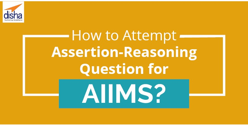 How to Attempt Assertion Reasoning Question for aiims