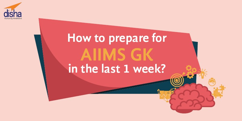 How to prepare for AIIMS Gk in one week 2019