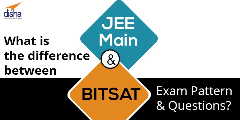 difference between JEE Main & BITSAT 2019