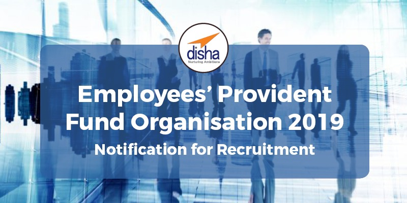 Employees' Provident Fund Organisation 2019 Notification for Recruitment