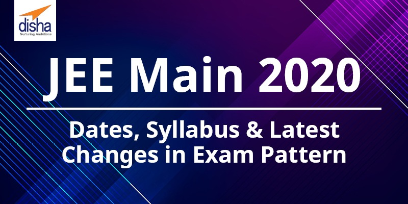 JEE Main Exam Dates & Syllabus 2020