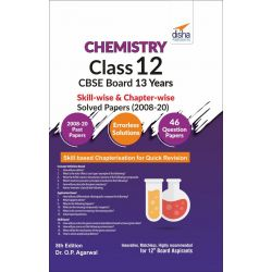 Chemistry Class 12 CBSE Board 13 Years Skill-wise & Chapter-wise Solved Papers (2008 - 20) 8th Edition