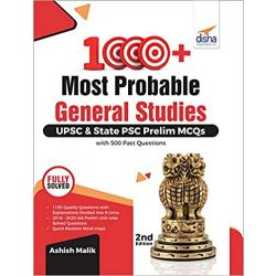 1000+ Most Probable General Studies UPSC & State PSC Prelim MCQs with 500 Past Questions 2nd Edition