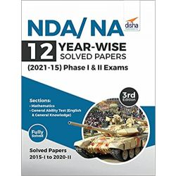 NDA/ NA 12 Year-wise Solved Papers (2021 - 15) Phase I & II 3rd Edition