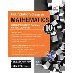 Foundation Course in Mathematics for JEE/ Olympiad Class 10 with Case Study Approach - 5th Edition