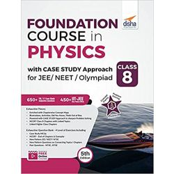 Foundation Course in Physics with Case Study Approach for JEE/ NEET/ Olympiad Class 8 - 5th Edition