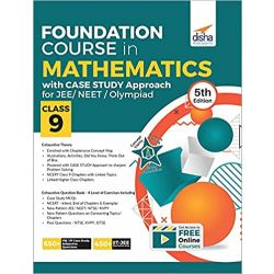Foundation Course in Mathematics with Case Study Approach for JEE/ Olympiad Class 9 - 5th Edition