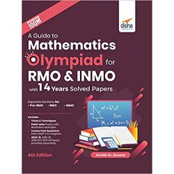 A Guide to Mathematics Olympiad for RMO & INMO with 14 Years Solved Papers 4th Edition