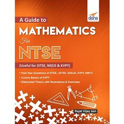 A guide to Mathematics for NTSE (Useful for JSTSE, NSEJS & KVPY)