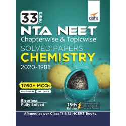 33 Years NEET Chapterwise & Topicwise Solved Papers CHEMISTRY (2020 - 1988) 15th Edition
