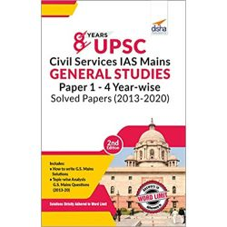 8 Years UPSC Civil Services IAS Mains General Studies Papers 1 to 4 Year-wise Solved (2013 - 2020) 2nd Edition