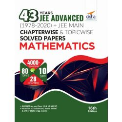 43 Years JEE Advanced (1978 - 2020) + JEE Main Chapterwise  & Topicwise Solved Papers Mathematics 16th Edition