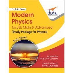 Modern Physics for JEE Main & Advanced (Study Package for Physics) - Competitive Exams