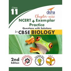 Chapter-wise NCERT + Exemplar + Practice Questions with Solutions for CBSE Biology Class 11 2nd edition
