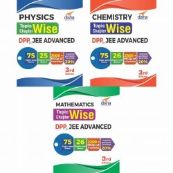 Physics, Chemistry & Mathematics Topic-wise & Chapter-wise DPP (Daily Practice Problem) Sheets for JEE Advanced 3rd Edition