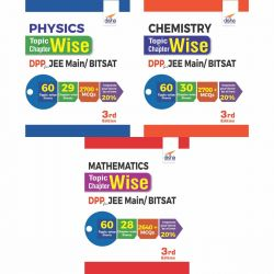 Physics, Chemistry & Mathematics Topic-wise & Chapter-wise Daily Practice Problem (DPP) Sheets for JEE Main/ BITSAT 3rd Edition