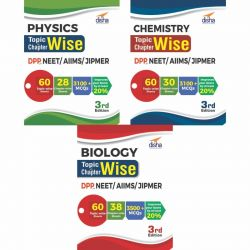 Physics, Chemistry & Biology Topic-wise & Chapter-wise DPP (Daily Practice Problem) Sheets for NEET/ AIIMS/ JIPMER 3rd Edition