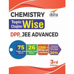 Chemistry Topic-wise & Chapter-wise DPP (Daily Practice Problem) Sheets for JEE Advanced 3rd Edition